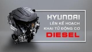 Hyundai lên kế hoạch khai tử động cơ diesel