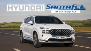 Hyundai Santa Fe 2021 ra mắt Việt Nam
