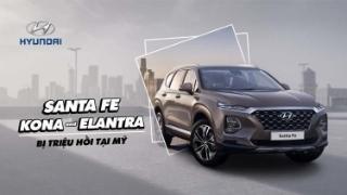 Hyundai Santa Fe, Kona và Elantra bị triệu hồi tại Mỹ