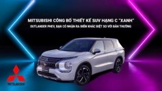 """Mitsubishi công bố thiết kế SUV hạng C """"xanh"""" Outlander PHEV, đố bạn nhận ra điểm khác biệt so với bản thường"""