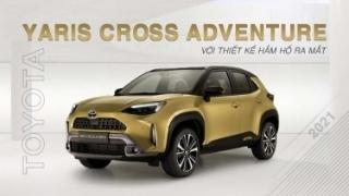 Toyota Yaris Cross Adventure 2021 với thiết kế hầm hố ra mắt